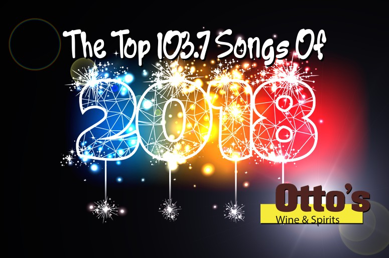 The Top 103 7 Songs of 2018 | 103 7 KISS FM