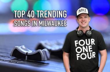 Top 40 Trending Songs in Milwaukee