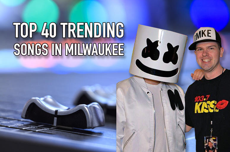 Top 40 Trending Songs in Milwaukee (4/15/19) | 103 7 KISS FM