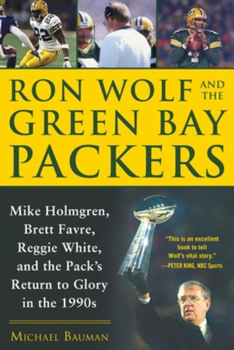 """Ron Wolf and the Green Bay Packers"""