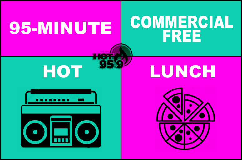 95-Minute Commercial Free HOT Lunch - HOT 95.9 Austin
