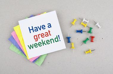 Have a great weekend break note message.
