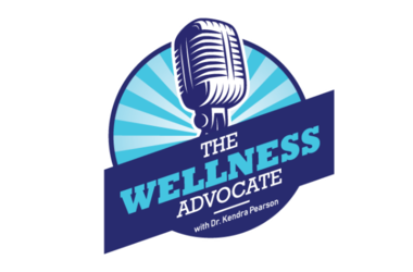 The Wellness Advocate with Dr. Kendra Pearson