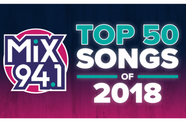 Mix 94.1's Top 50 Songs of 2018