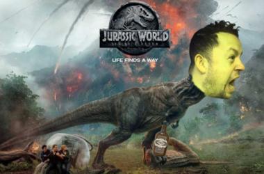 Drunk Movie Review - Jurassic Park: Fallen Kingdom
