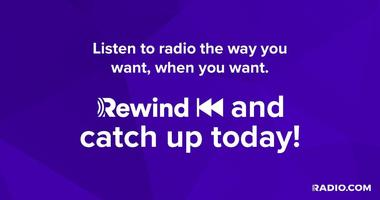 Play Back Your Favorite Broadcasts With RADIO.COM Rewind