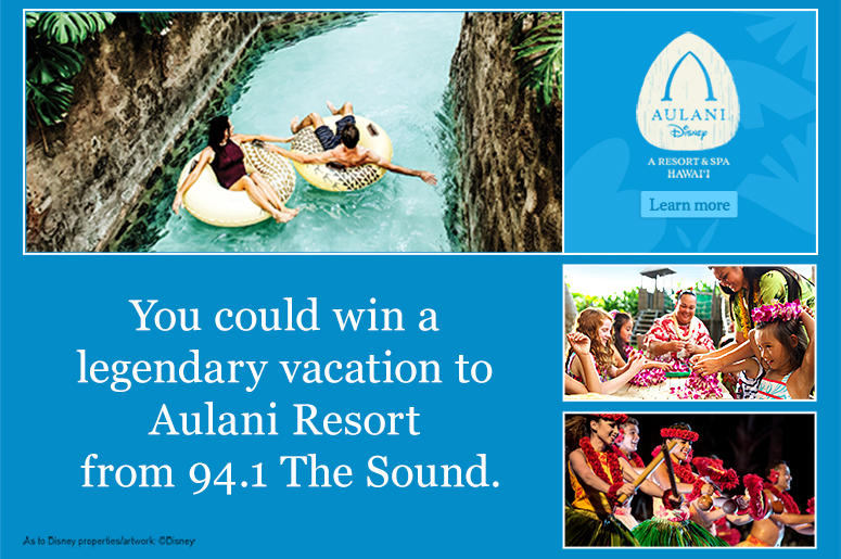You could win a legendary vacation to Aulani Resort from 94.1 The Sound