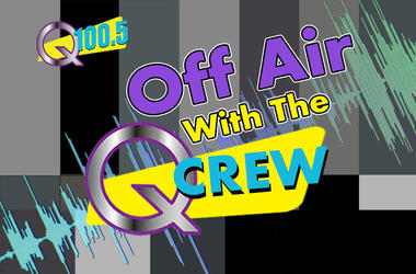 Off Air With the Q Crew