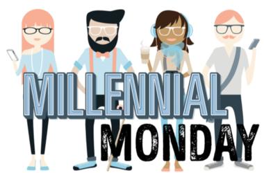 Millennial Monday