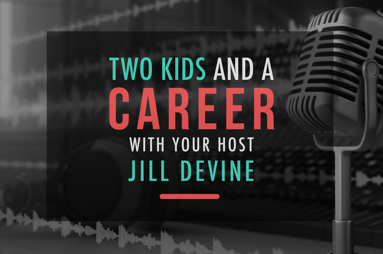 Two Kids and A Career
