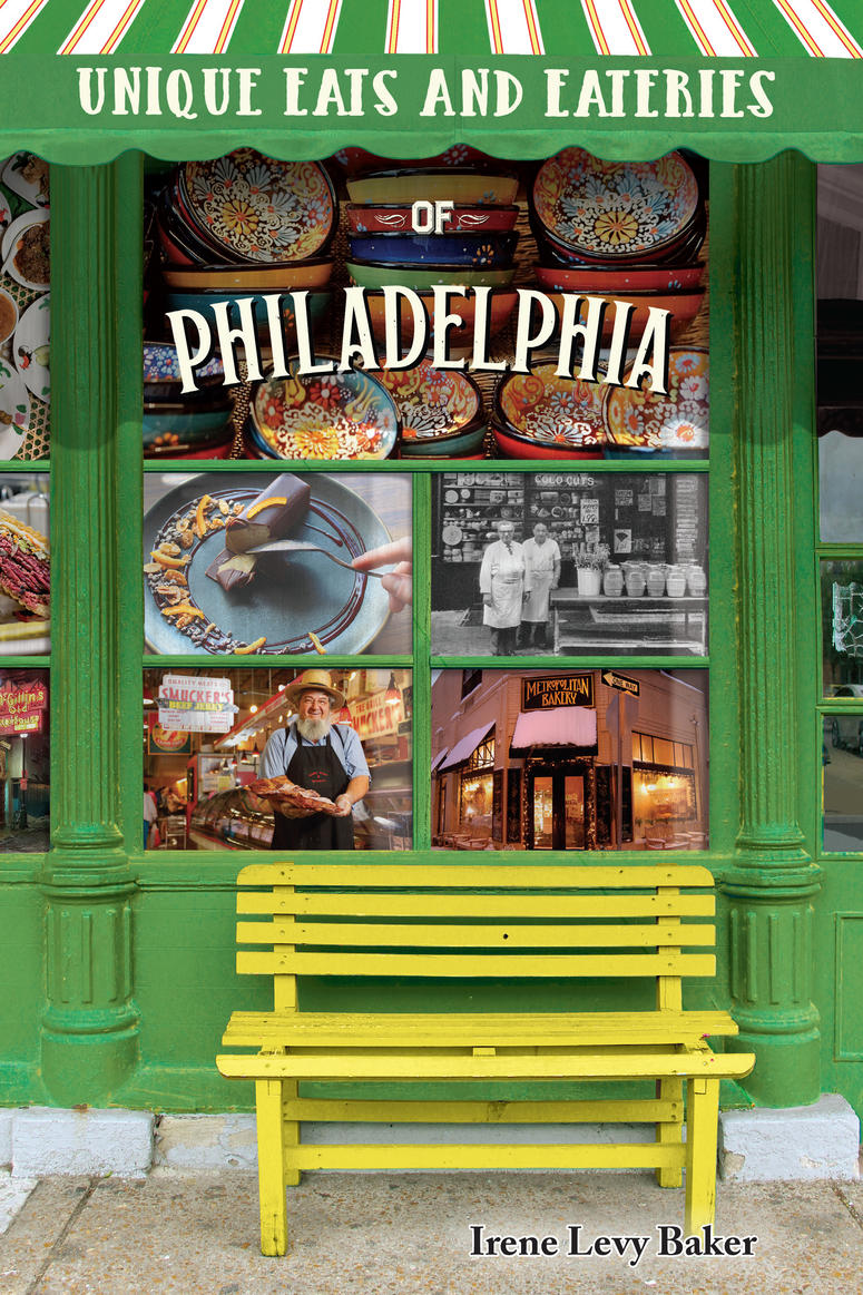 Unique Eats and Eateries of Philadelphia