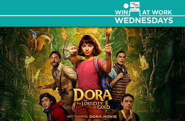 Win at Work Wednesday - Dora and the Lost City of Gold