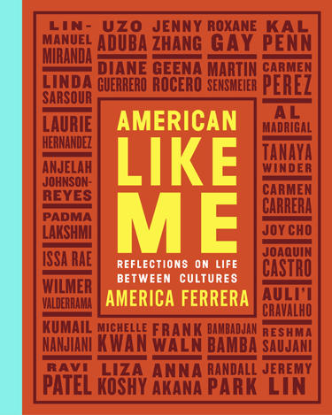 """This cover image released by Gallery Books shows """"American Like Me: Reflections On Life Between Cultures,"""" by America Ferrera. (Gallery Books via AP)"""