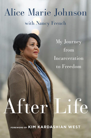 """This cover image released by Harper shows """"After Life: My Journey From Incarceration to Freedom,"""" by Alice Marie Johnson with Nancy French. Johnson, 63, served more than two decades of a life sentence without parole for non-violent drug offenses before Pr"""