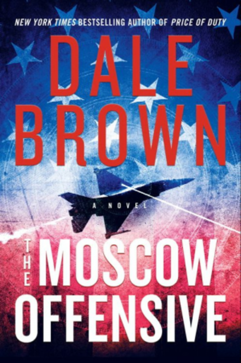 """""""The Moscow Offensive"""" by Dale Brown"""