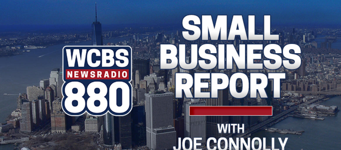 Small Business Report with Joe Connolly | WCBS Newsradio 880