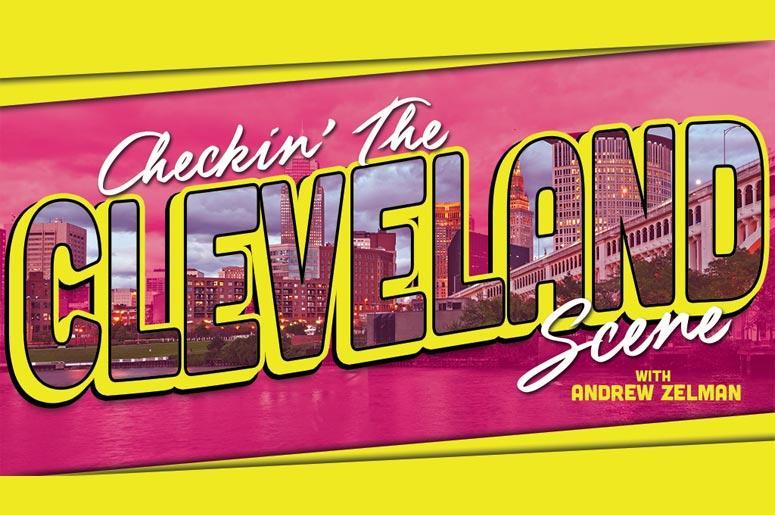 Cleveland Scene S Andrew Zelman Shares Inside Scoop On New
