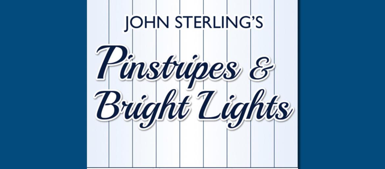 Introducing 'John Sterling's Pinstripes & Bright Lights' Pod