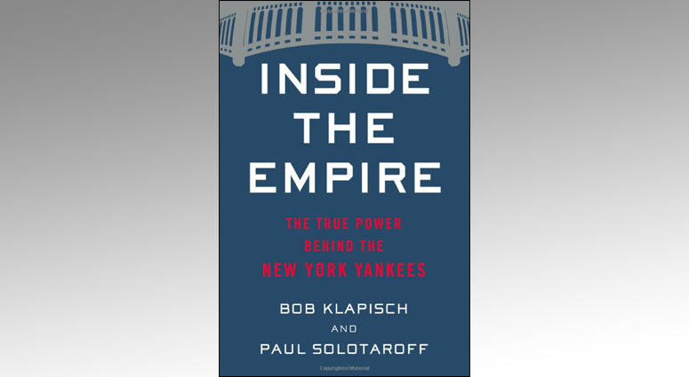 Cover of Inside the Empire: The True Power Behind the New York Yankees.