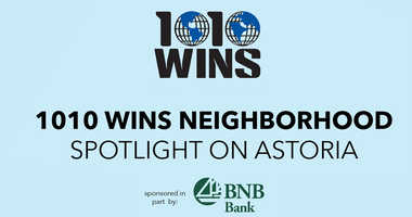 1010 WINS Spotlight on Astoria