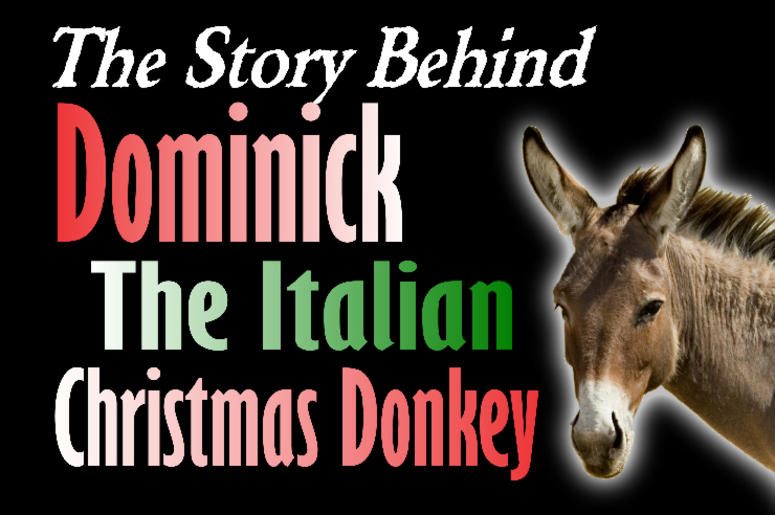Italian Christmas.The Story Behind Dominick The Italian Christmas Donkey