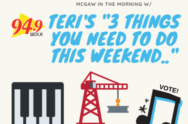 Three Things You Need to do This Weekend! Teri Picks a Few Area Events and Shares the Info with You