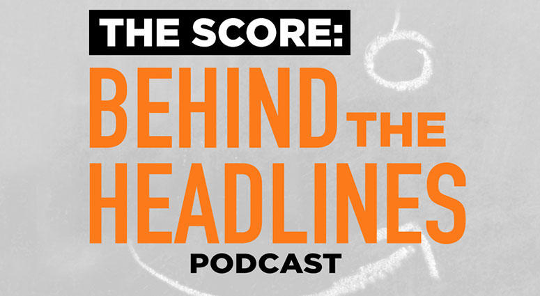The Score: Behind the Headlines | 670 The Score