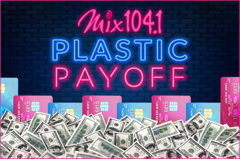 Mix 104.1's Plastic Payoff